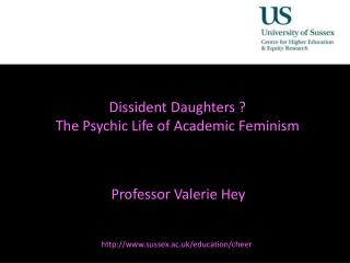 Dissident Daughters ?  The Psychic Life of Academic Feminism