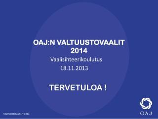 OAJ:N VALTUUSTOVAALIT 2014