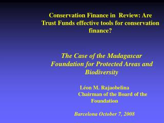 Conservation Finance in  Review: Are Trust Funds effective tools for conservation finance?