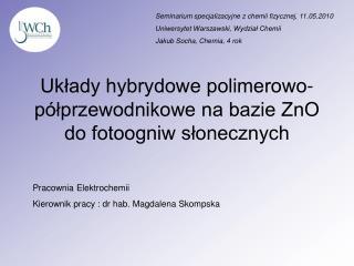 Układy hybrydowe polimerowo-półprzewodnikowe na bazie ZnO do fotoogniw słonecznych