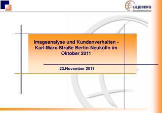 Imageanalyse und Kundenverhalten - Karl-Marx-Straße Berlin-Neukölln im  Oktober 2011