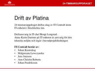 Drift av Platina