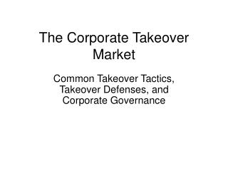 The Corporate Takeover Market
