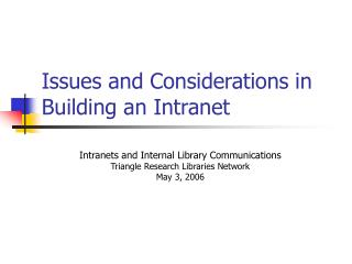 Issues and Considerations in Building an Intranet