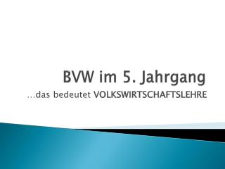 BVW im 5. Jahrgang