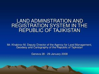 LAND ADMINSTRATION AND REGISTRATION SYSTEM IN THE REPUBLIC OF TAJIKISTAN
