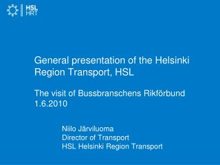 Niilo Järviluoma Director of Transport HSL Helsinki Region Transport