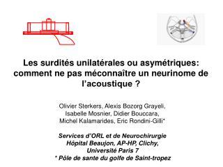 Les surdit s unilat rales ou asym triques: comment ne pas m conna tre un neurinome de l acoustique