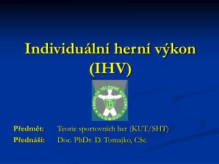 Individuální herní výkon (IHV)