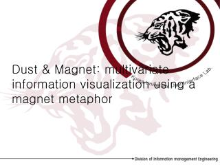 Dust & Magnet: multivariate information visualization using a magnet metaphor