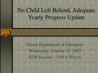 No Child Left Behind, Adequate Yearly Progress Update
