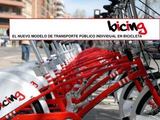 EL NUEVO MODELO DE TRANSPORTE PÚBLICO INDIVIDUAL EN BICICLETA
