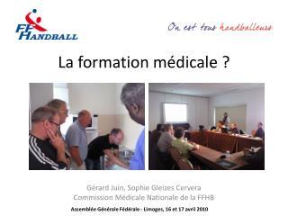 La formation médicale ?
