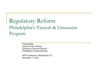 Regulatory Reform Philadelphia�s Taxicab & Limousine Program