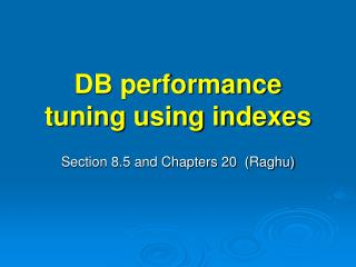 DB performance tuning using indexes