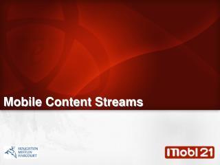 Mobile Content Streams