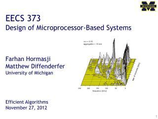 EECS 373 Design of Microprocessor-Based Systems Farhan Hormasji Matthew Diffenderfer