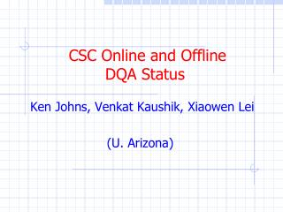 CSC Online and Offline  DQA Status