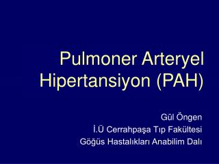 Pulmoner Arteryel Hipertansiyon (PAH)