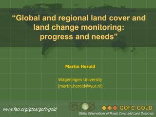 """Global and regional land cover and land change monitoring:  progress and needs"""