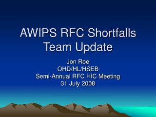 AWIPS RFC Shortfalls Team Update