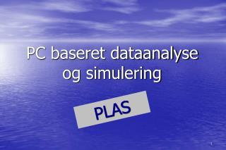 PC baseret dataanalyse og simulering