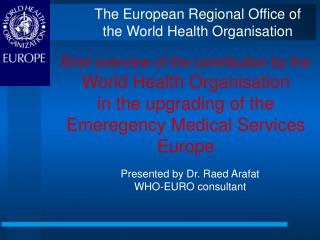 Presented by Dr. Raed Arafat WHO-EURO consultant