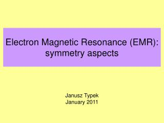Electron Magnetic Resonance (EMR): symmetry aspects