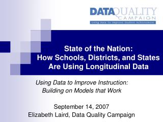 State of the Nation:  How Schools, Districts, and States Are Using Longitudinal Data