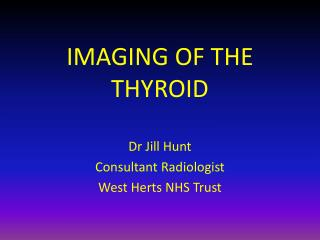 IMAGING OF THE THYROID
