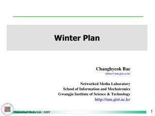 Changhyeok Bae chbae@nm.gist.ac.kr Networked Media Laboratory
