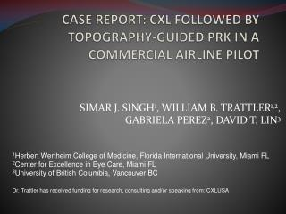 CASE REPORT: CXL FOLLOWED BY TOPOGRAPHY-GUIDED PRK IN A COMMERCIAL AIRLINE PILOT