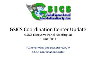 GSICS Coordination Center Update GSICS Executive Panel Meeting 10 6 June 2011