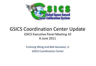 GSICS Coordination Center Update GSICS Executive Panel Meeting 10 6 June 2011