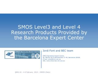 SMOS Level3 and Level 4 Research Products Provided by the Barcelona Expert Center