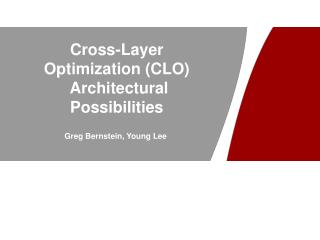 Cross-Layer Optimization (CLO)  Architectural Possibilities