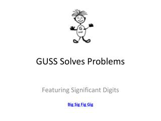 GUSS Solves Problems