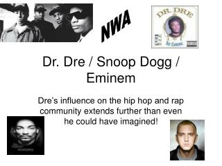 Dr. Dre / Snoop Dogg / Eminem
