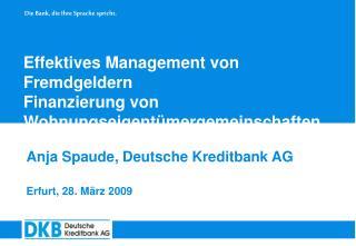 Effektives Management von Fremdgeldern  Finanzierung von Wohnungseigentümergemeinschaften