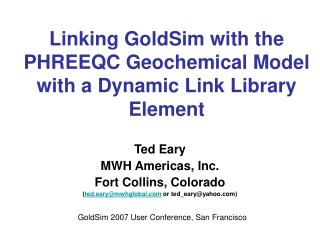 Linking GoldSim with the PHREEQC Geochemical Model with a Dynamic Link Library Element