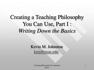 Creating a Teaching Philosophy You Can Use, Part I : Writing Down the Basics
