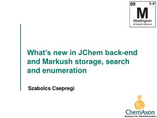 What's new in JChem back-end and Markush storage, search and enumeration