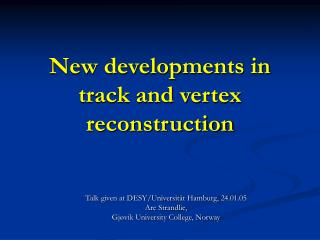 New developments in track and vertex reconstruction