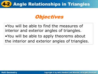 You will be able to find the measures of interior and exterior angles of triangles.