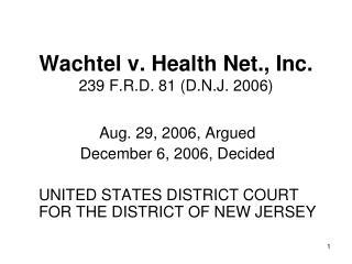 Wachtel v. Health Net., Inc. 239 F.R.D. 81 (D.N.J. 2006)