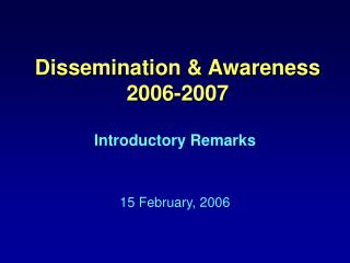 Dissemination & Awareness 2006-2007