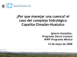 ¿Por que manejar una cuenca? el caso del complejo hidrológico Copalita-Zimatán-Huatulco