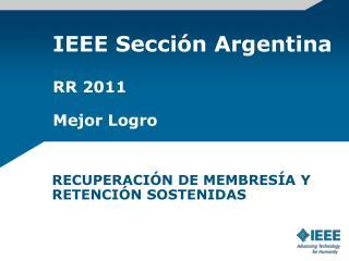 IEEE Sección Argentina RR 2011 Mejor Logro