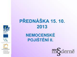 PŘEDNÁŠKA 15. 10. 2013