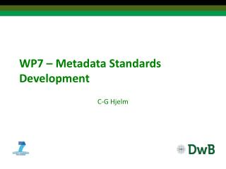 WP7 – Metadata Standards  Development